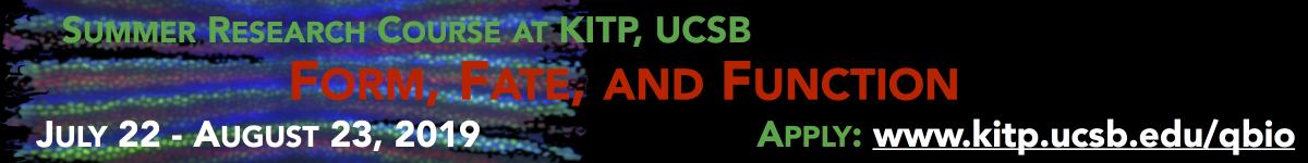Santa Barbara Advanced School of Quantitative Biology | KITP